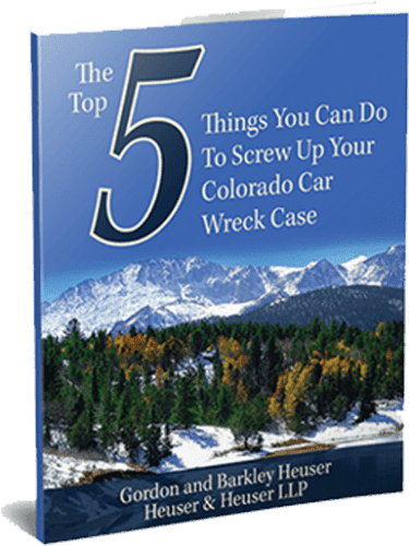 The Top 5 Things You Can Do To Screw Up Your Colorado Car Wreck Case
