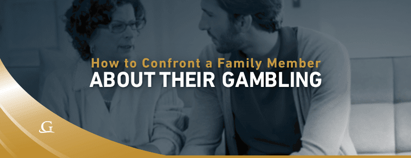 Confront Family Member About Gambling